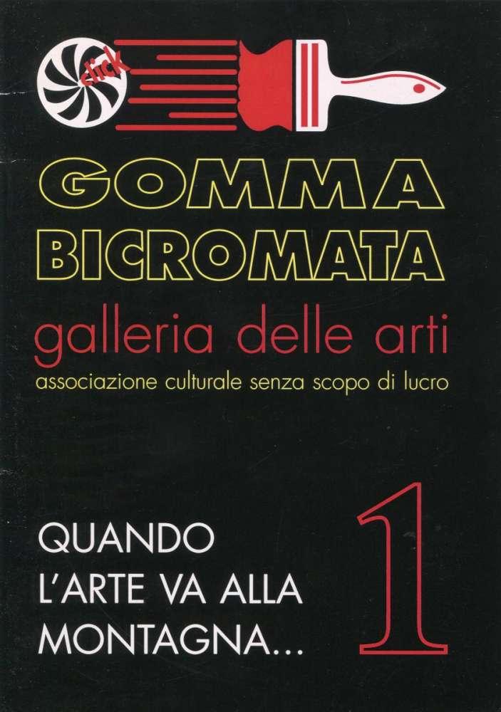 Gomma-bicromata-Galleria delle Arti -  Porretta Terme (2011)