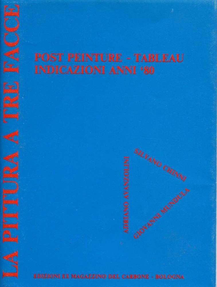 La pittura a tre facce - Post peinture-tableau - Indicazioni anni 80 - Bologna (1984)