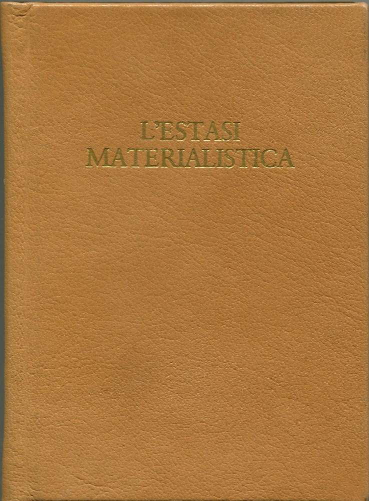 L'estasi materialistica - Cattolica (1981)