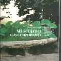 Sei scultori con temporanei, Villa Bottoni, Comune di Migliarino (2000)