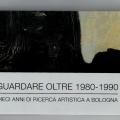 Guardare Oltre 1980 - 1990, Galleria FaroArte Marina di Ravenna (2018)